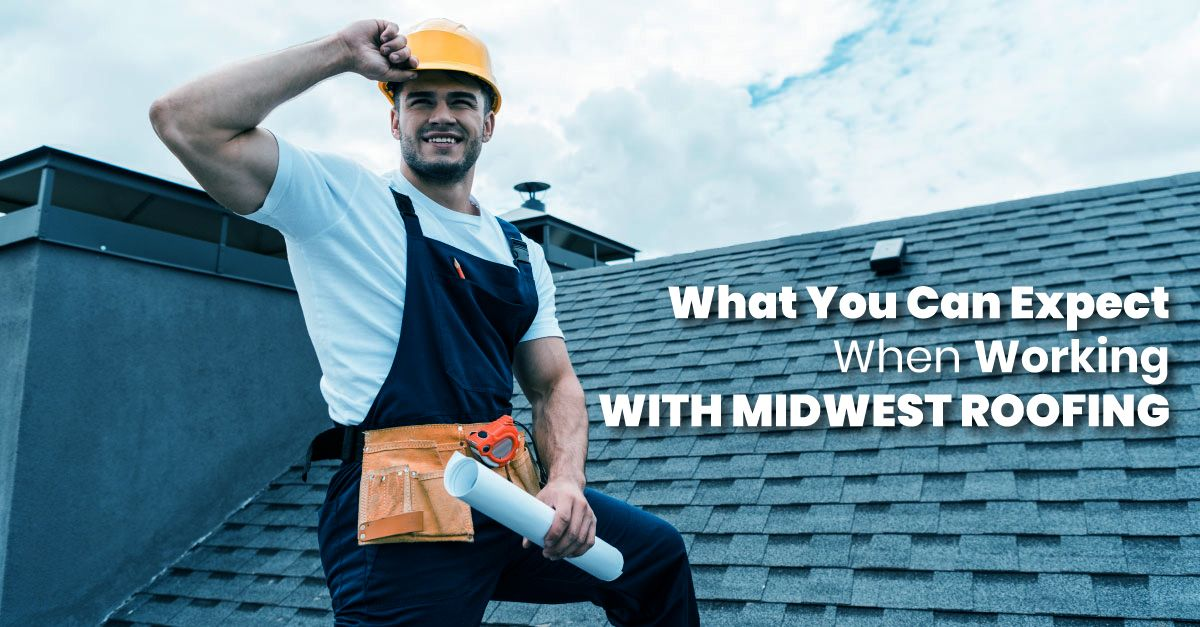 What You Can Expect When Working With Midwest Roofing